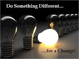 Se quer mudanças, faça algo diferente